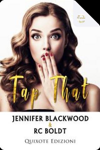 Tap That by Jennifer Blackwood, RC Boldt