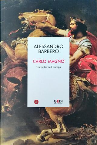 Carlo Magno. Un padre dell'Europa by Alessandro Barbero