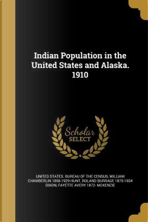 INDIAN POPULATION IN THE US & by William Chamberlin 1856-1929 Hunt