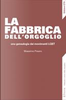 La fabbrica dell'orgoglio by Massimo Prearo