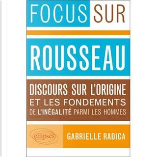 """Rousseau, """"Discours sur l'origine et les fondements de l'inégalité parmi les hommes"""" by Gabrielle Radica"""