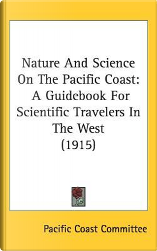 Nature and Science on the Pacific Coast by Pacific Coast Committee