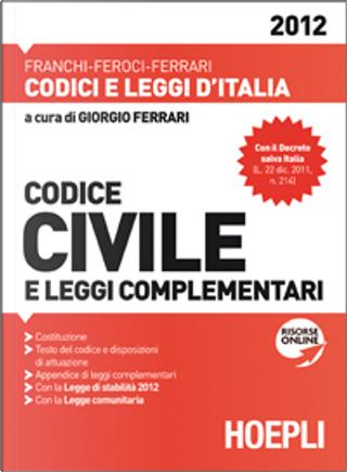 Codice civile e leggi complementari 2012 by