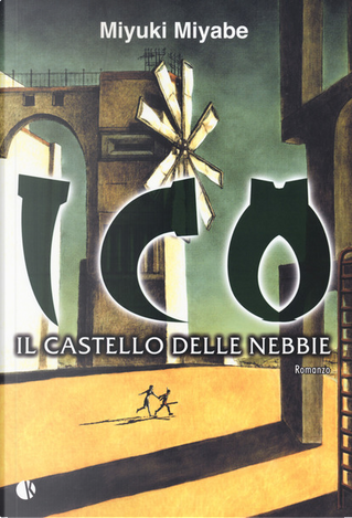 Ico. Il castello delle nebbie by Miyuki Miyabe