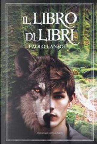 Il Libro di Libri by Paolo Lanzotti