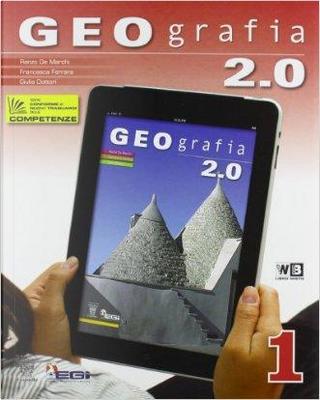 Geografia 2.0. Con e-book. Con espansione online. Per la Scuola media. Con DVD-ROM by R. De Marchi