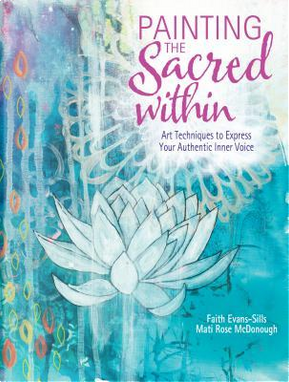 Painting the Sacred Within by Faith Evans-sills
