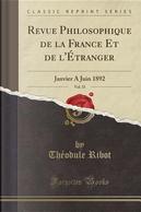 Revue Philosophique de la France Et de l'Étranger, Vol. 33 by Théodule Ribot