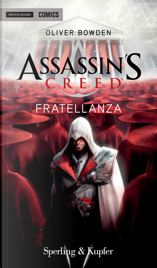 Assassin's Creed - Fratellanza by Oliver Bowden