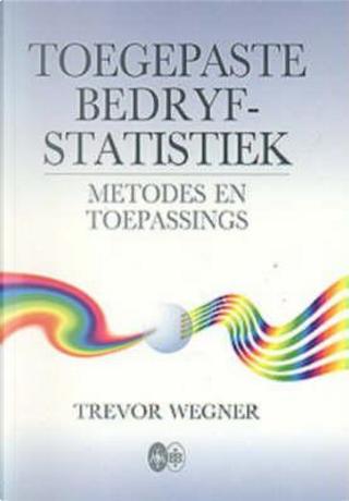 Toegepaste Bedryfstatistiek by T. Wegner