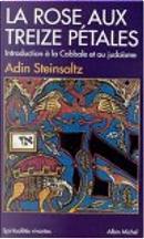 La Rose aux treize pétales by Adin Steinsaltz, Josy Eisenberg, Michel Allouche, Nelly Hansson