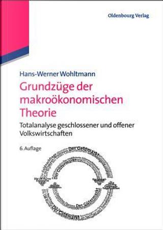 Grundzüge der makroökonomischen Theorie by Hans-Werner Wohltmann