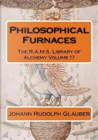 Philosophical Furnaces by Johann Rudolph Glauber
