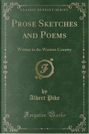 Prose Sketches and Poems by Albert Pike