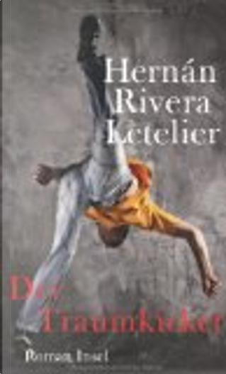 Der Traumkicker by Hernan Rivera Letelier