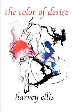 The Color of Desire by Harvey Ellis