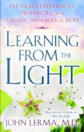 Learning from the Light by John, M.D. Lerma