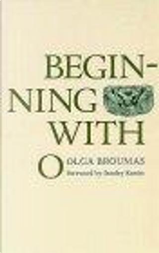 Beginning with O by Olga Broumas