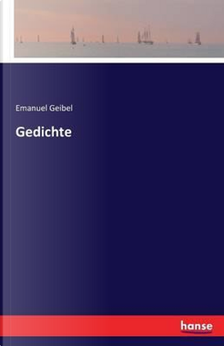 Gedichte by Emanuel Geibel