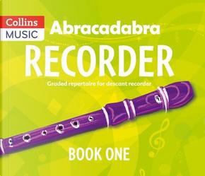 Abracadabra Recorder – Abracadabra Recorder Book 1 (Pupil's Book) by Roger Bush