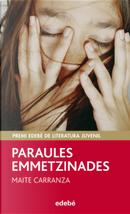 Paraules emmetzinades by Maite Carranza