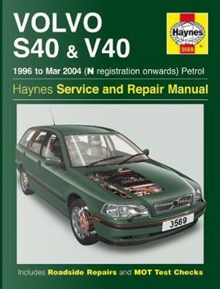 Volvo S40 & V40 Petrol (96 - Mar 04) Haynes Repair Manual by anon