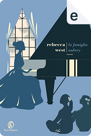La famiglia Aubrey by Rebecca West