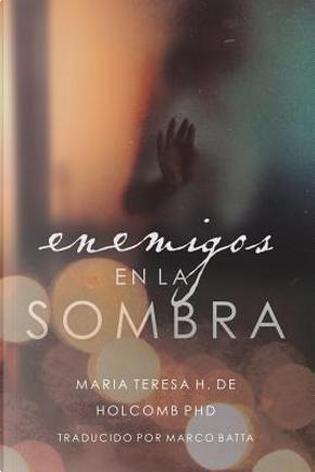 Enemigos en la Sombra by Maria Teresa De Holcomb