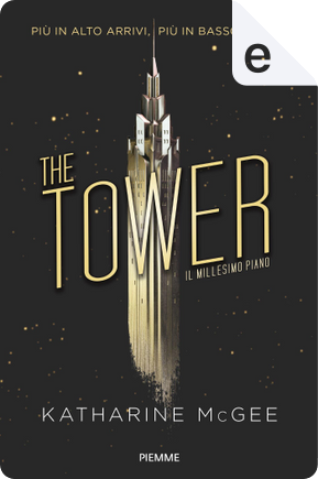 The Tower. Il millesimo piano by Katharine McGee