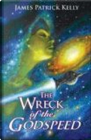 Wreck of the Godspeed by James Patrick Kelly