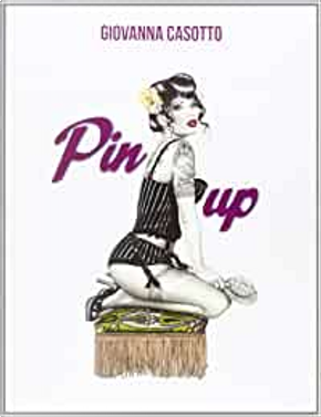 Pin-Up by Giovanna Casotto