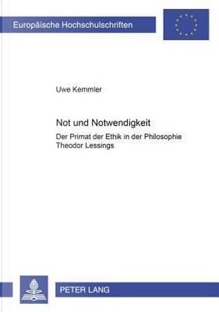 Not Und Notwendigkeit by Uwe Kemmler