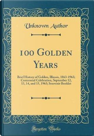 100 Golden Years by Author Unknown