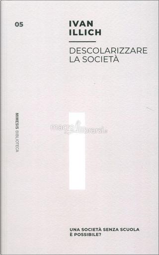 Descolarizzare la società by Ivan Illich