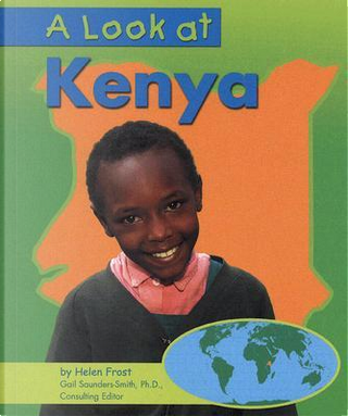A Look at Kenya by Helen Frost