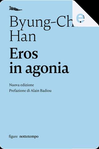Eros in agonia by Byung-Chul Han