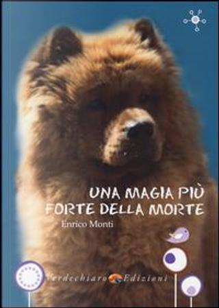 Una magia più forte della morte by Enrico Monti