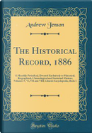 The Historical Record, 1886 by Andrew Jenson
