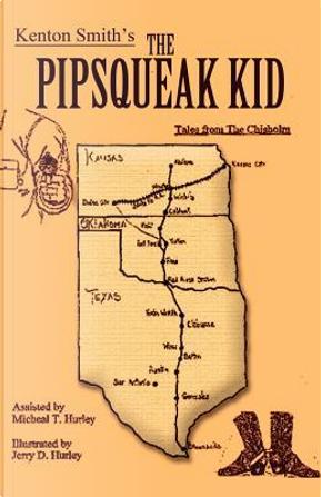The Pipsqueak Kid by Kenton Smith