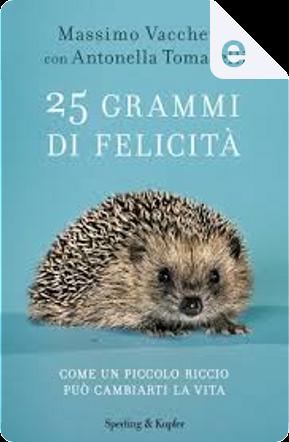 25 grammi di felicità by Antonella Tomaselli, Massimo Vacchetta
