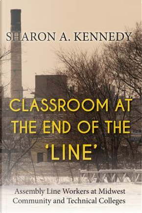 Classroom at the End of the 'line' by Sharon A. Kennedy
