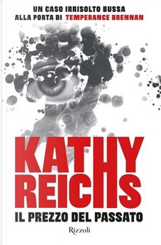 Il prezzo del passato by Kathy Reichs