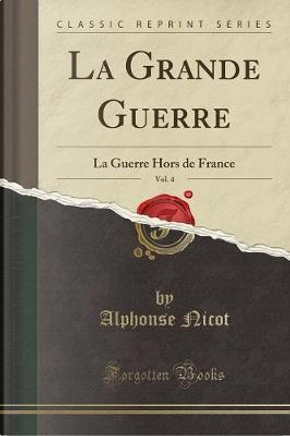 La Grande Guerre, Vol. 4 by Alphonse Nicot