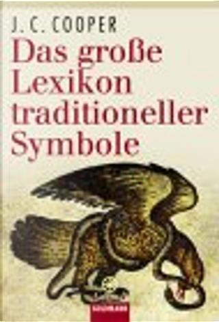 Das große Lexikon traditioneller Symbole. by J. C. Cooper