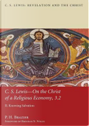 C. S. Lewis - On the Christ of a Religious Economy by P. H. Brazier