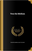 VERA THE MED by Richard Harding 1864-1916 Davis