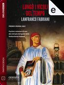 Lungo i vicoli del tempo by Lanfranco Fabriani