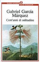 Cent'anni di solitudine by Gabriel Garcia Marquez