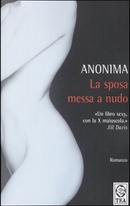 La sposa messa a nudo by Anonima