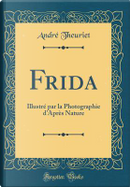 Frida by Andre Theuriet
